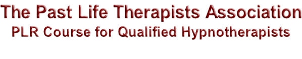 The Past Life Therapists Association PLR Course for Qualified Hypnotherapists